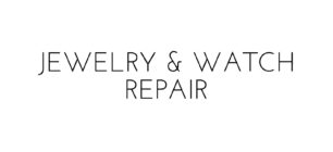 Jewelry & Watch Repair